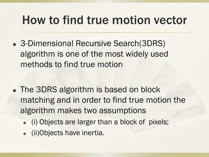 How to find true motion vector