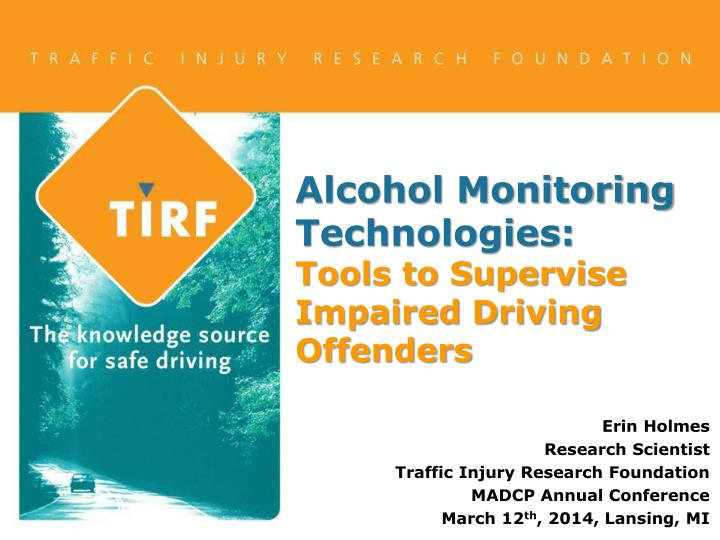 alcohol monitoring technologies tools to supervise impaired driving offenders n.