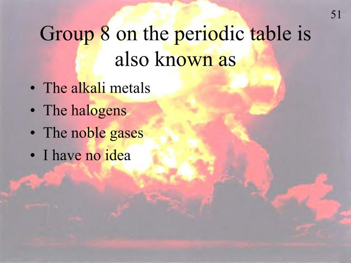 Group 8 on the periodic table is also known as