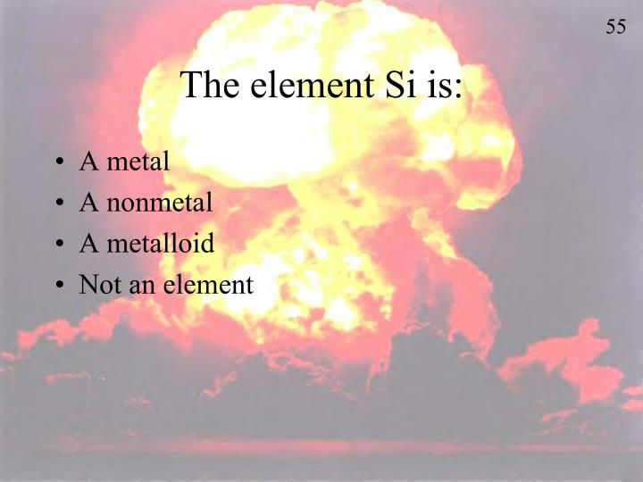 The element Si is: