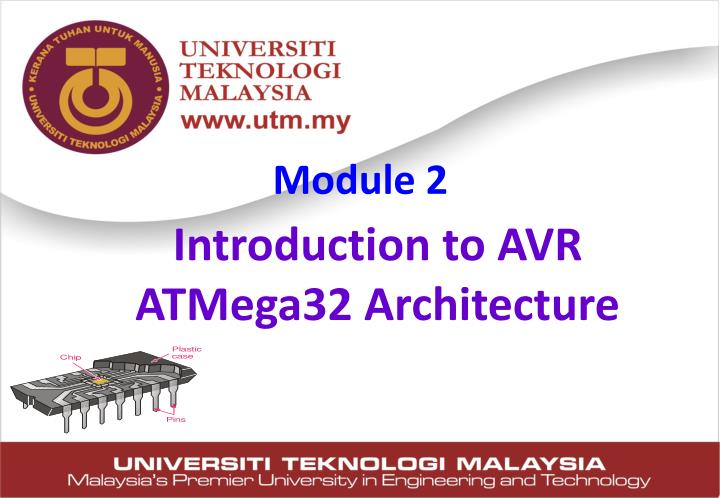 Ppt introduction to avr atmega32 architecture powerpoint module 2 toneelgroepblik Image collections