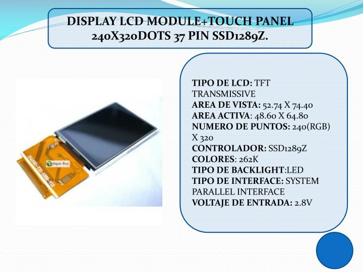 DISPLAY LCD MODULE+TOUCH PANEL 240X320DOTS 37 PIN
