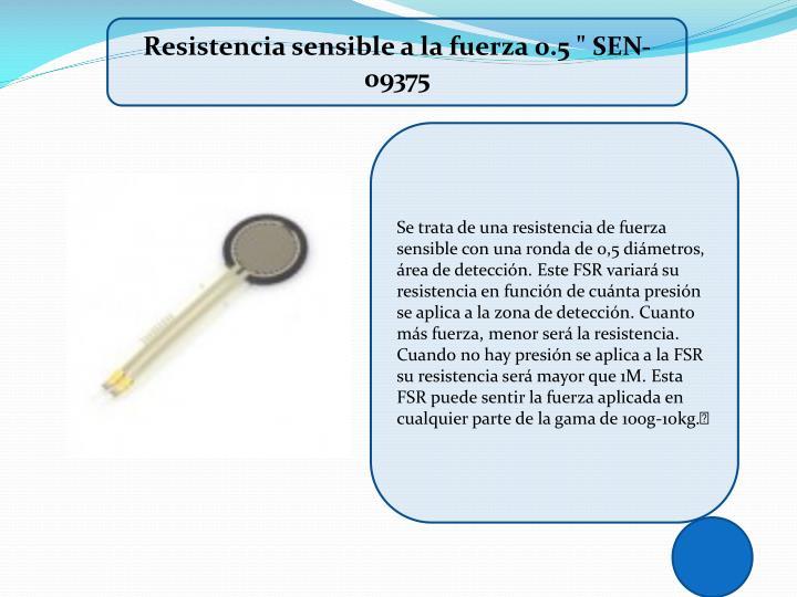 """Resistencia sensible a la fuerza 0.5 """" SEN-09375"""