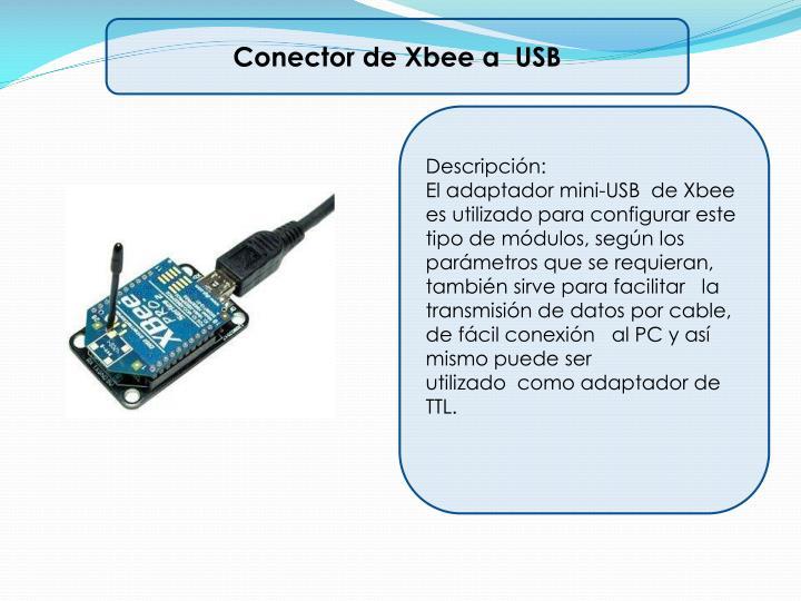 Conector de Xbee a  USB
