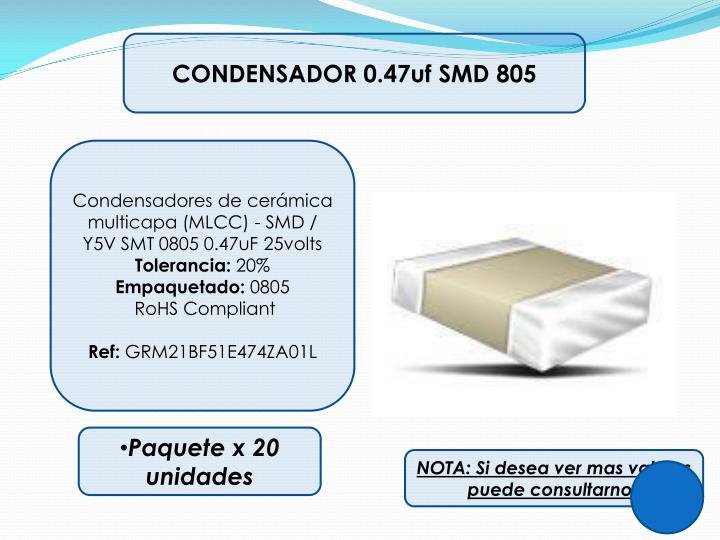 CONDENSADOR 0.47uf SMD 805
