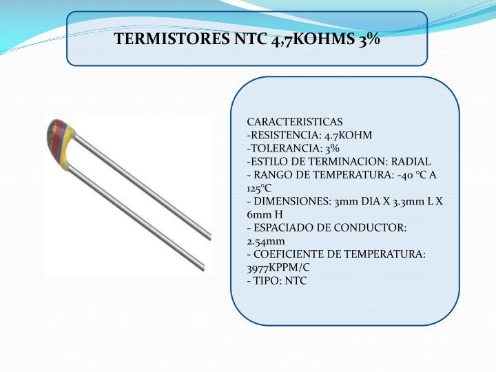 TERMISTORES NTC 4,7KOHMS 3%