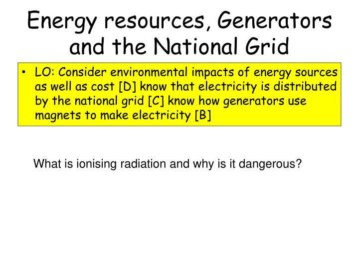 Energy resources, Generators and the National Grid