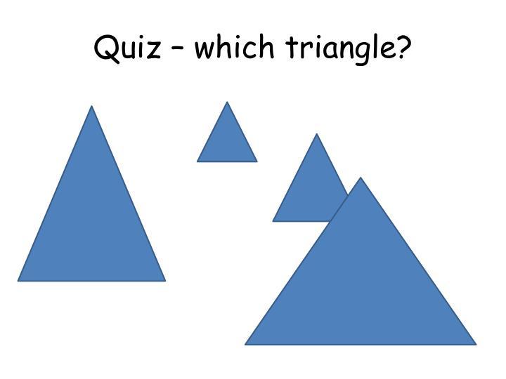 Quiz – which triangle?