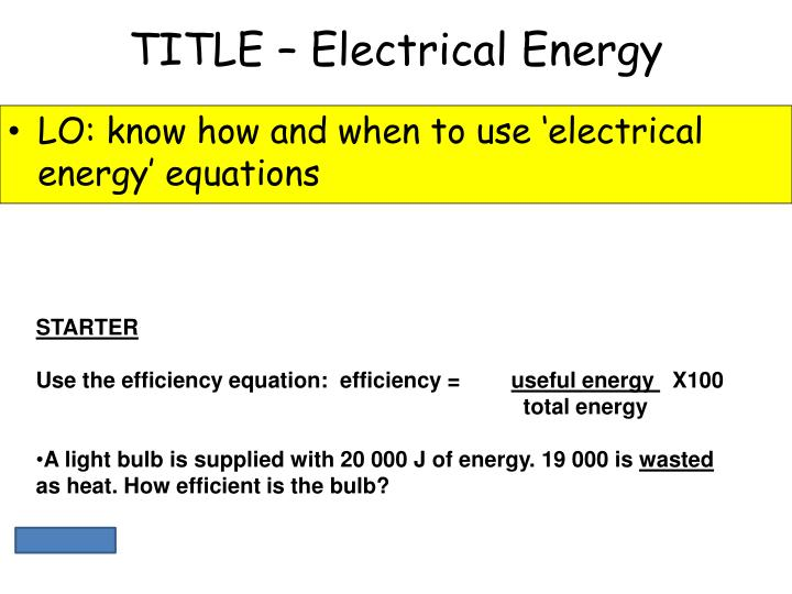 TITLE – Electrical Energy