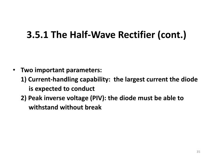 3.5.1 The Half-Wave Rectifier (cont.)