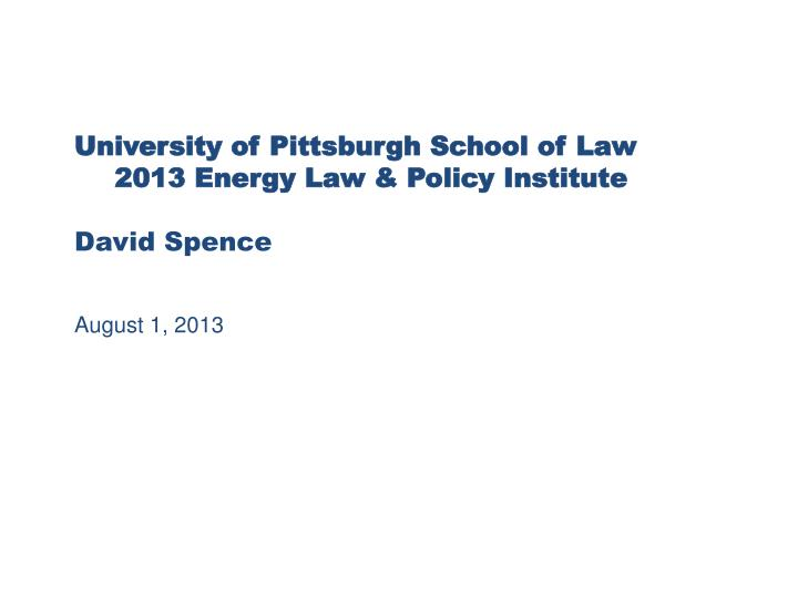 University of Pittsburgh School of Law 2013 Energy Law & Policy