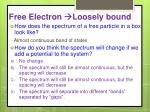 free electron loosely bound