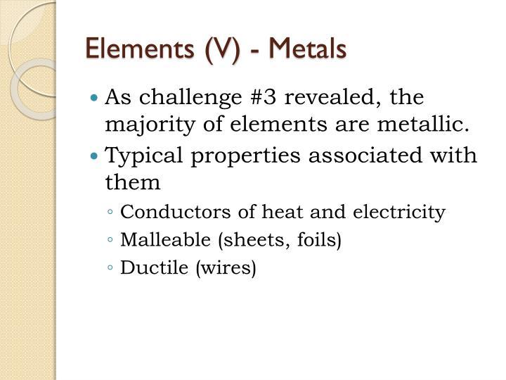 Elements (V) - Metals