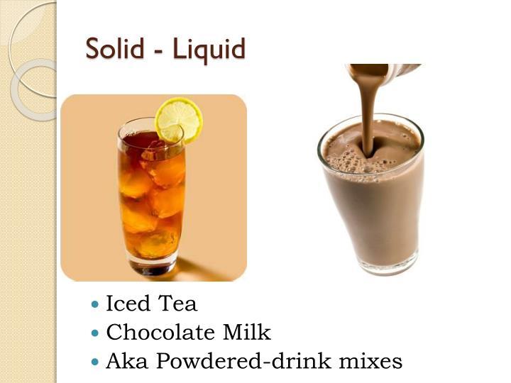 Solid - Liquid