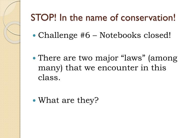 STOP! In the name of conservation!
