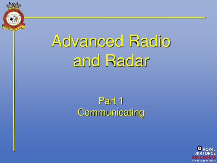 PPT - Advanced Radio and Radar PowerPoint Presentation - ID:1588132