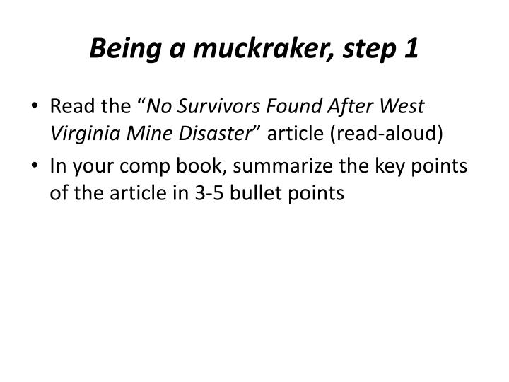 Being a muckraker, step 1