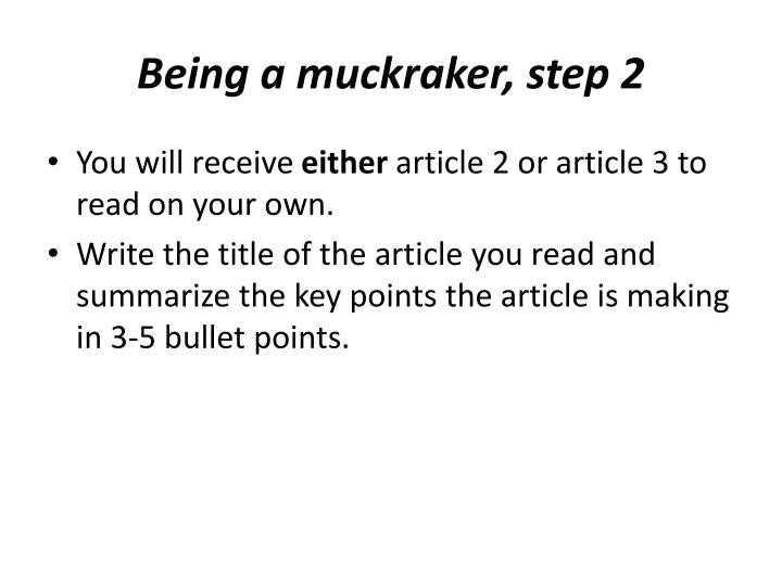 Being a muckraker, step 2