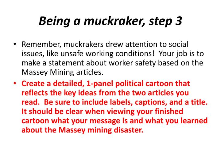 Being a muckraker, step 3