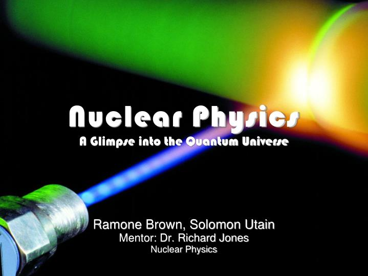 ramone brown solomon utain mentor dr richard jones nuclear physics
