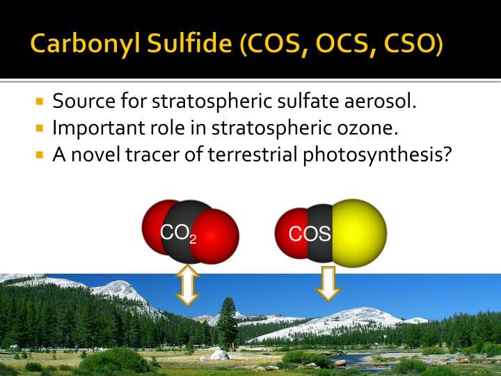 Carbonyl Sulfide (COS, OCS, CSO)