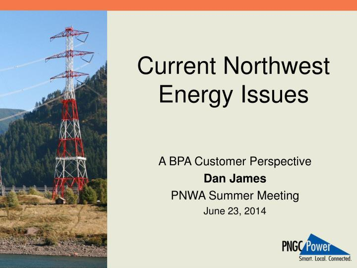 current northwest energy issues n.