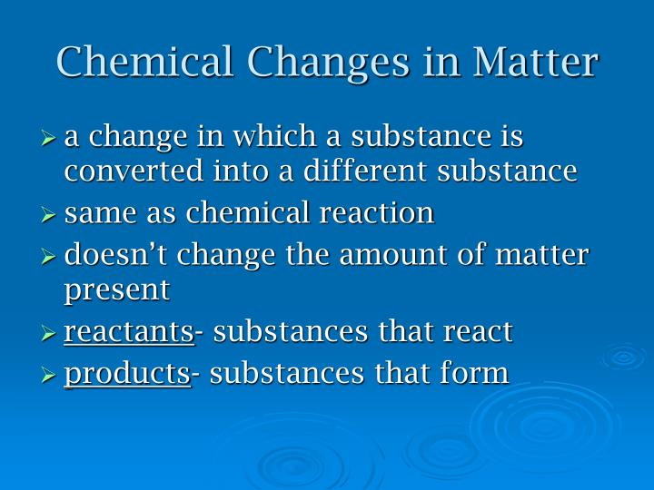 Chemical Changes in Matter