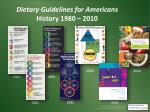 dietary guidelines for americans history 1980 2010