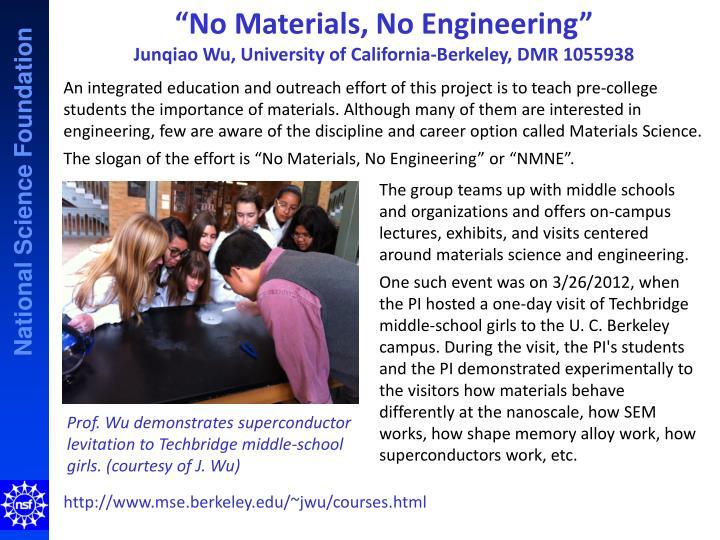"""No Materials, No Engineering"""