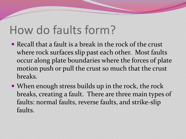 How do faults form?