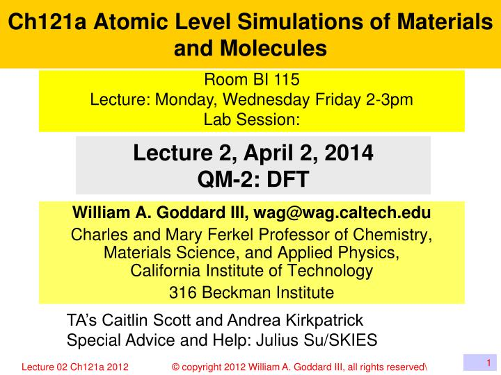 ch121a atomic level simulations of materials and molecules n.