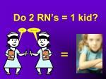 do 2 rn s 1 kid