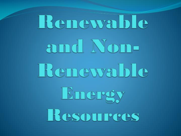 renewable and non renewable energy resources n.