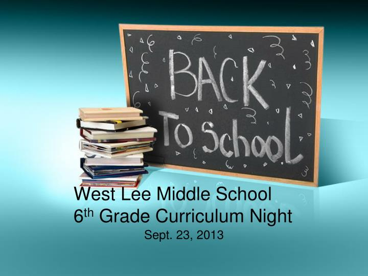 west lee middle school 6 th grade curriculum night
