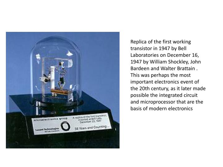 Replica of the first working transistor in 1947 by Bell Laboratories on December 16, 1947 by William...