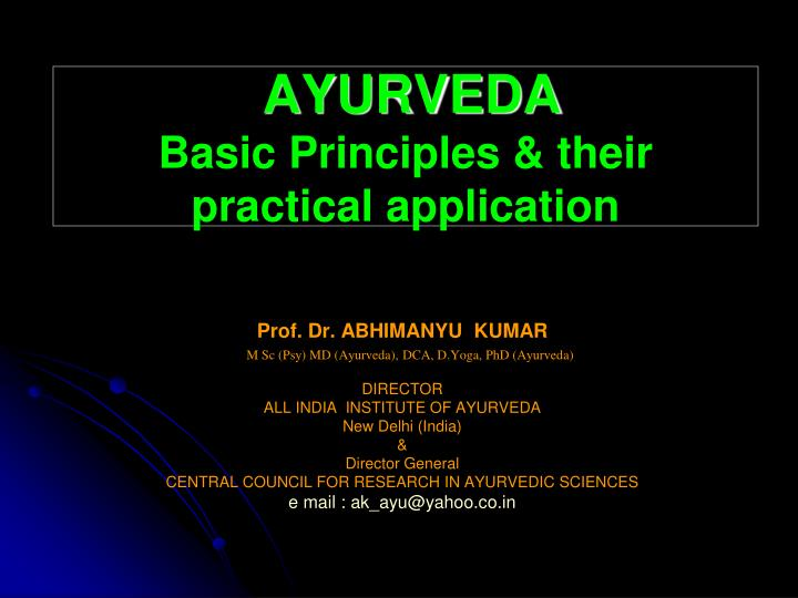 ayurveda basic principles their practical application n.