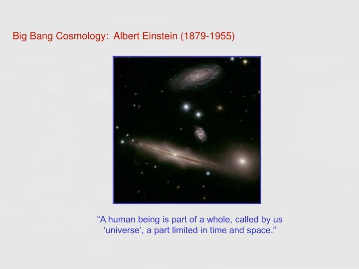 Big Bang Cosmology:  Albert Einstein (1879-1955)