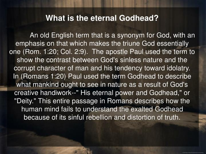 What is the eternal Godhead?