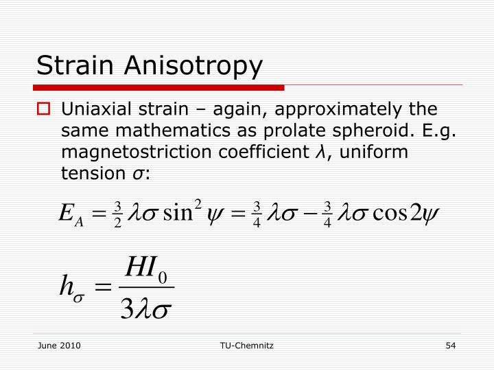 Strain Anisotropy