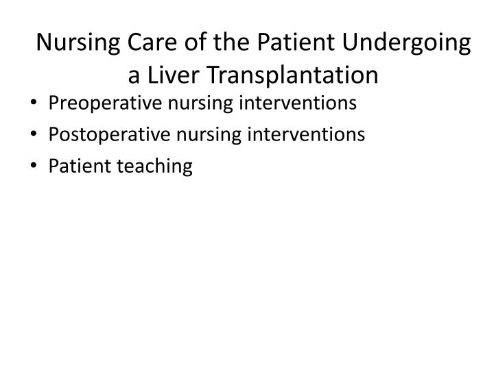 Nursing Care of the Patient Undergoing a Liver Transplantation