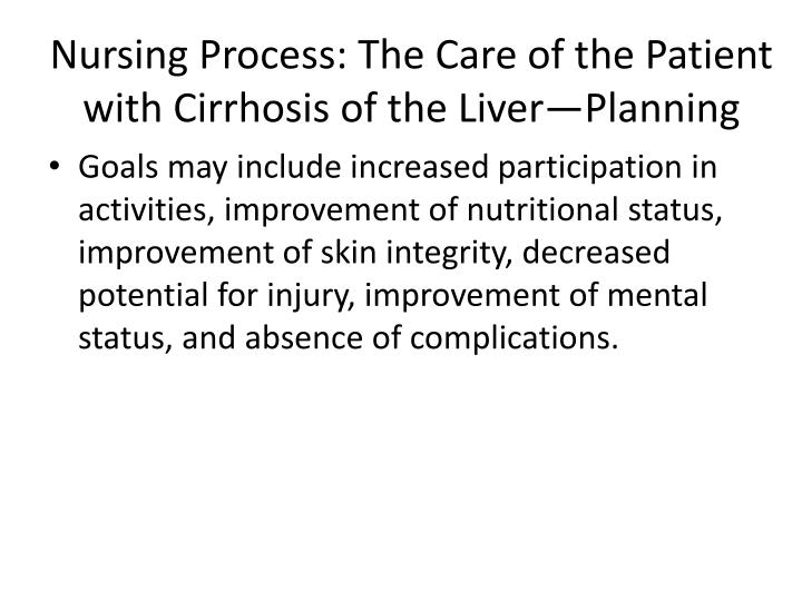 Nursing Process: The Care of the Patient with Cirrhosis of the Liver—Planning