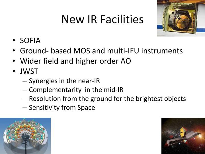 New IR Facilities
