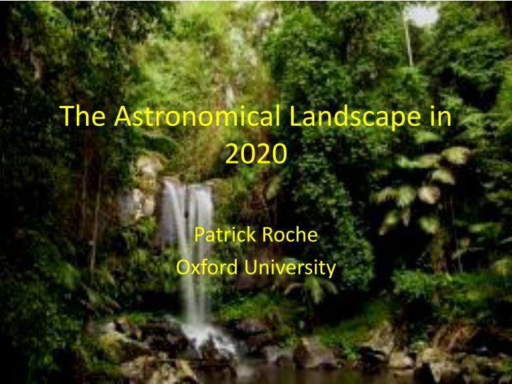 The astronomical landscape in 2020
