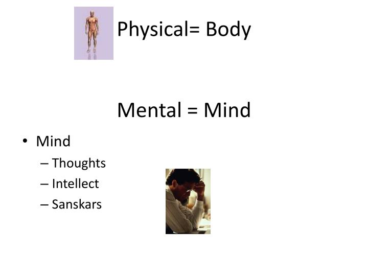 Physical= Body