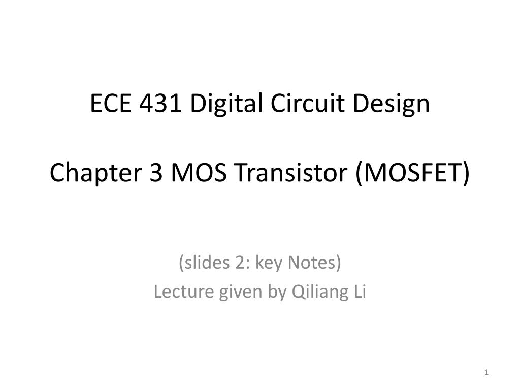 Ppt Ece 431 Digital Circuit Design Chapter 3 Mos Transistor Mosfet Tutorial Circuits Field Effect N