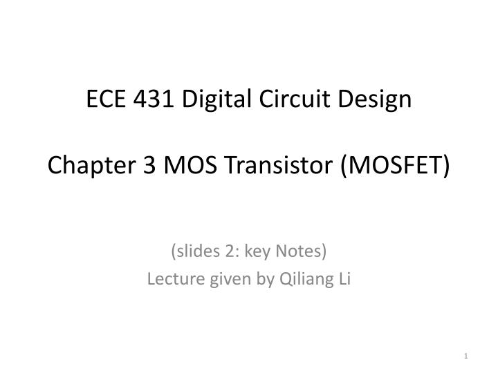 ece 431 digital circuit design chapter 3 mos transistor (mosfet) -  powerpoint ppt presentation