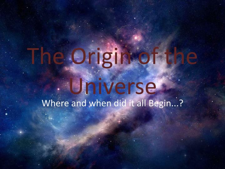 the origin of the universe n.