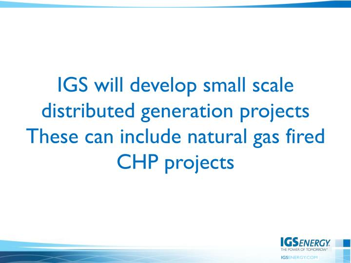 IGS will develop small scale distributed generation projects