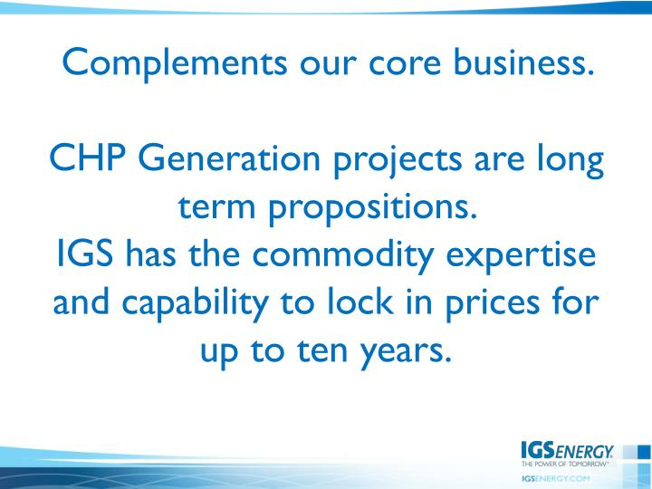 Complements our core business.