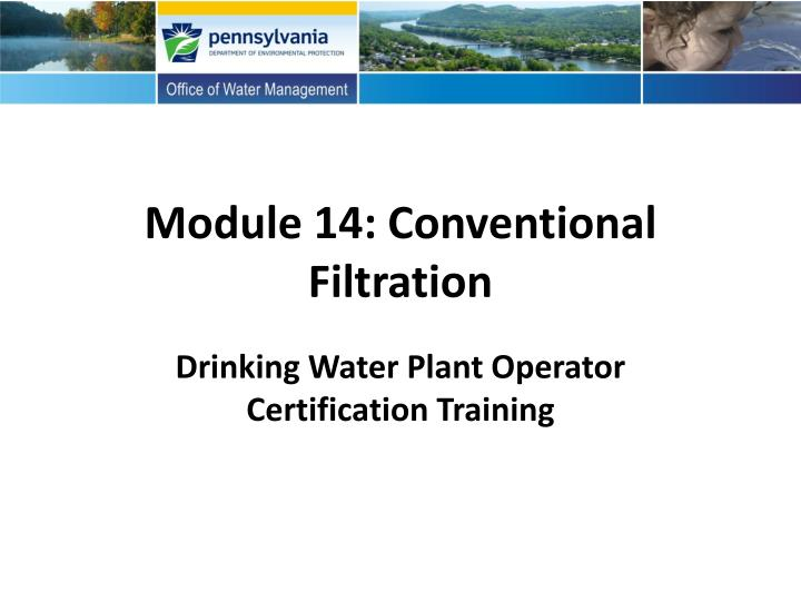 module 14 conventional filtration n.